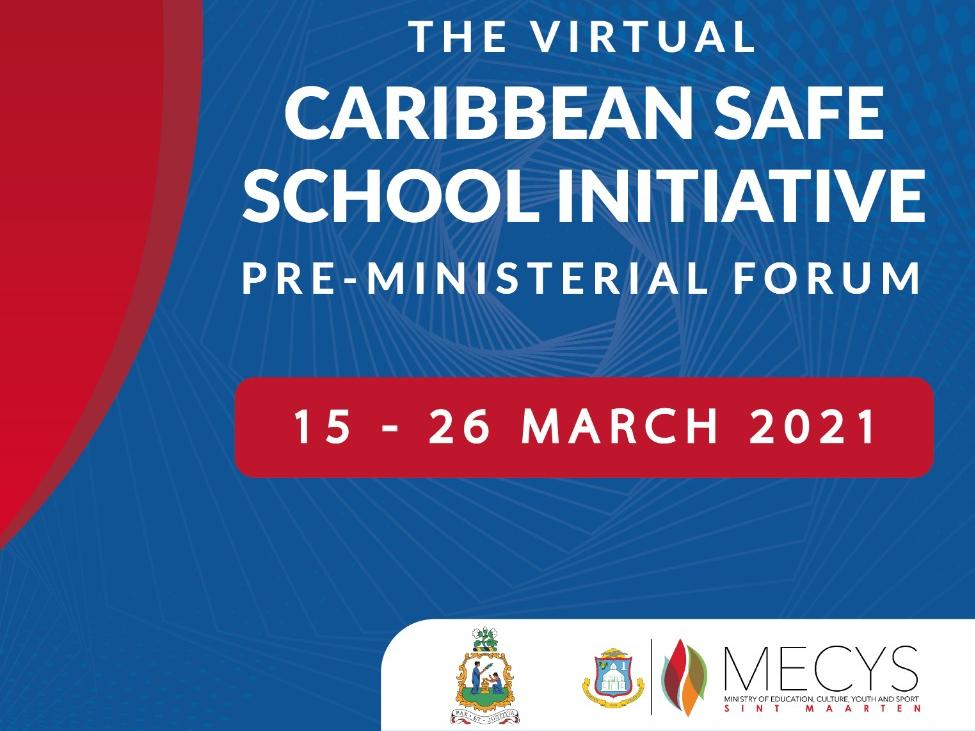 Regional Review on School Safety in the context of Systemic Risk: The Virtual Caribbean Safe School Initiative Pre-Ministerial Forum