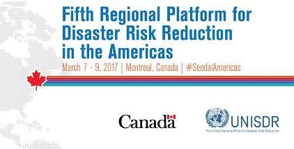 The 5th Regional Platform for Disaster Risk Reduction in the Americas is a key step on the road to greater resilience to natural and human-induced hazards