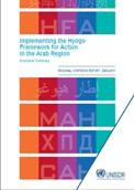 Implementing the Hyogo Framework for Action in the Arab Region - Regional Synthesis Report 2005–2015